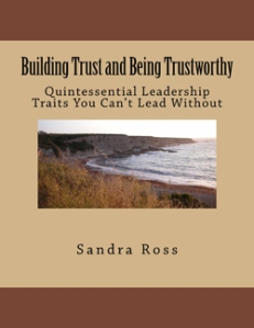 Building Trust and Being Trustworthy The Quintessential Leader