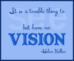 seeing without vision helen keller quintessential leader
