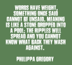 Words have power and weight