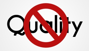Lack of quality is a result of cutting corners