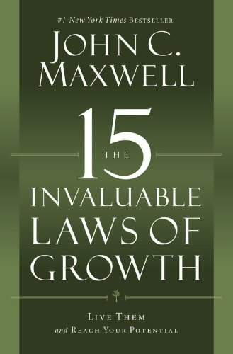 Overview of chapter 1 of the 15 invaluable laws of growth by john 15 invaluable laws of growth john c maxwell fandeluxe Gallery