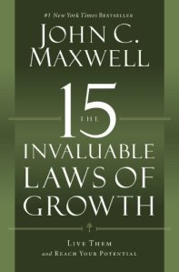 15 Invaluable Laws of Growth - John C. Maxwell