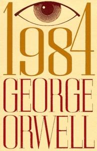 """""""1984"""" - George Orwell"""